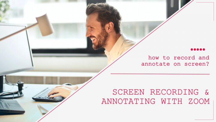 Screen recording & annotating using ZOOM