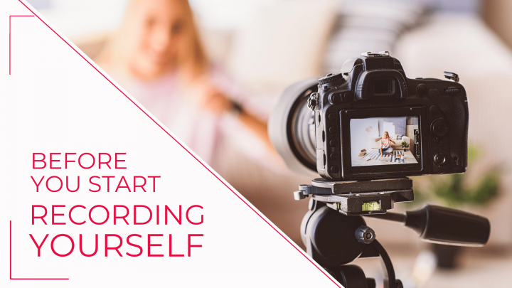 Before You Start Recording Yourself – a Checklist for self-recording Video and Audio