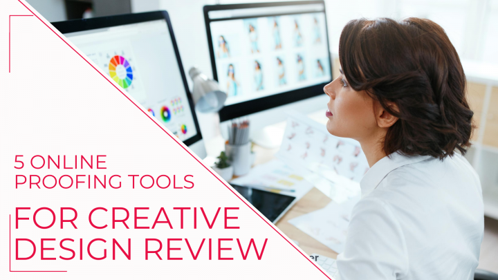 5 online proofing tools to speed up your visual and creative design review processes