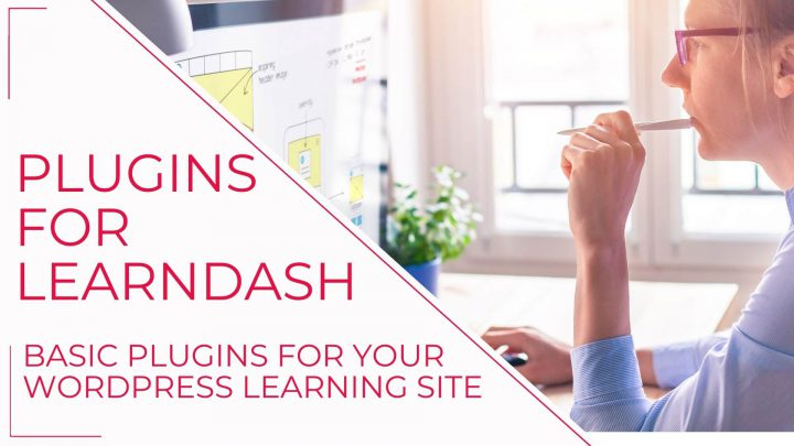 6 LearnDash plugins for your WordPress learning site