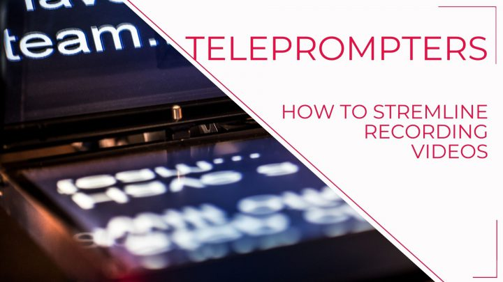 Teleprompters can help to speed-up your video recording  process