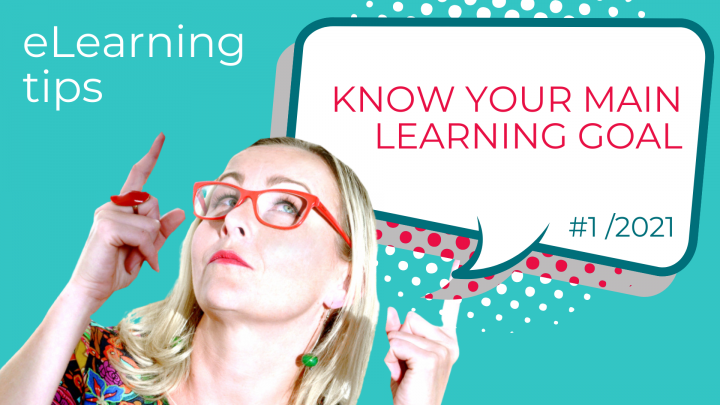 eLearning Tip #1/2021: Know Your Main Learning Goal
