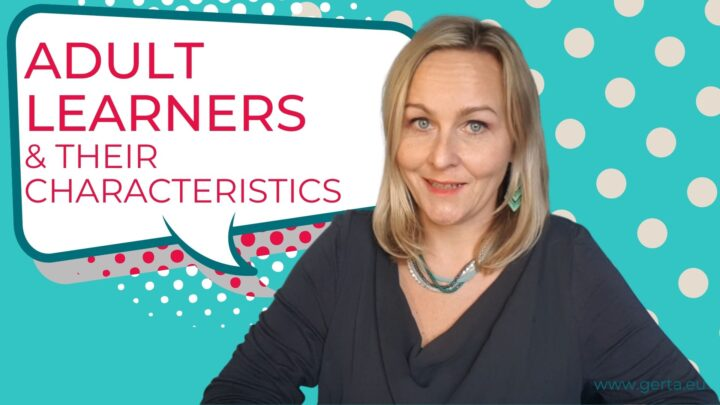 Adult Learners – their characteristics & needs
