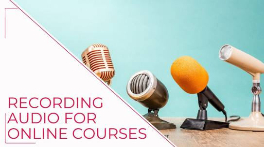 Recording audio for online courses – a few technical tips